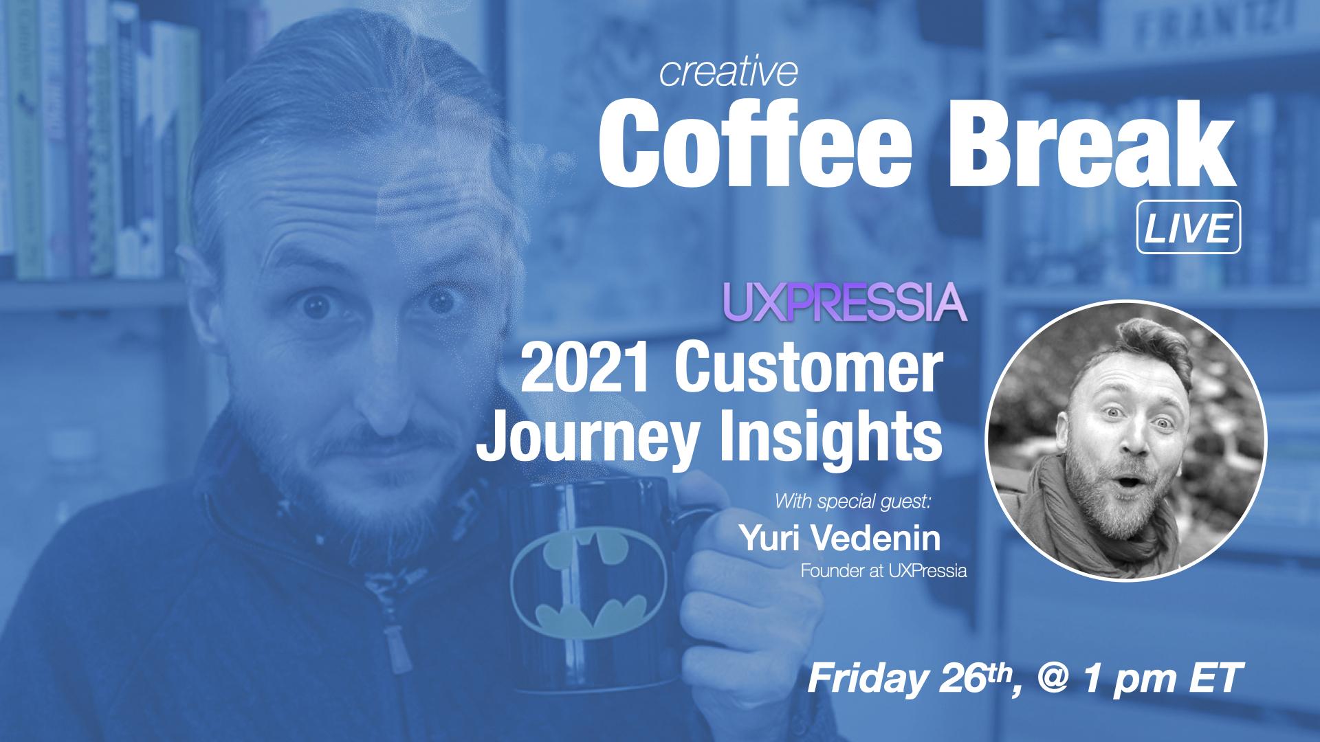 UXPressia 2021 CJM Report, a sneak peek Ft. Yuri Vedenin