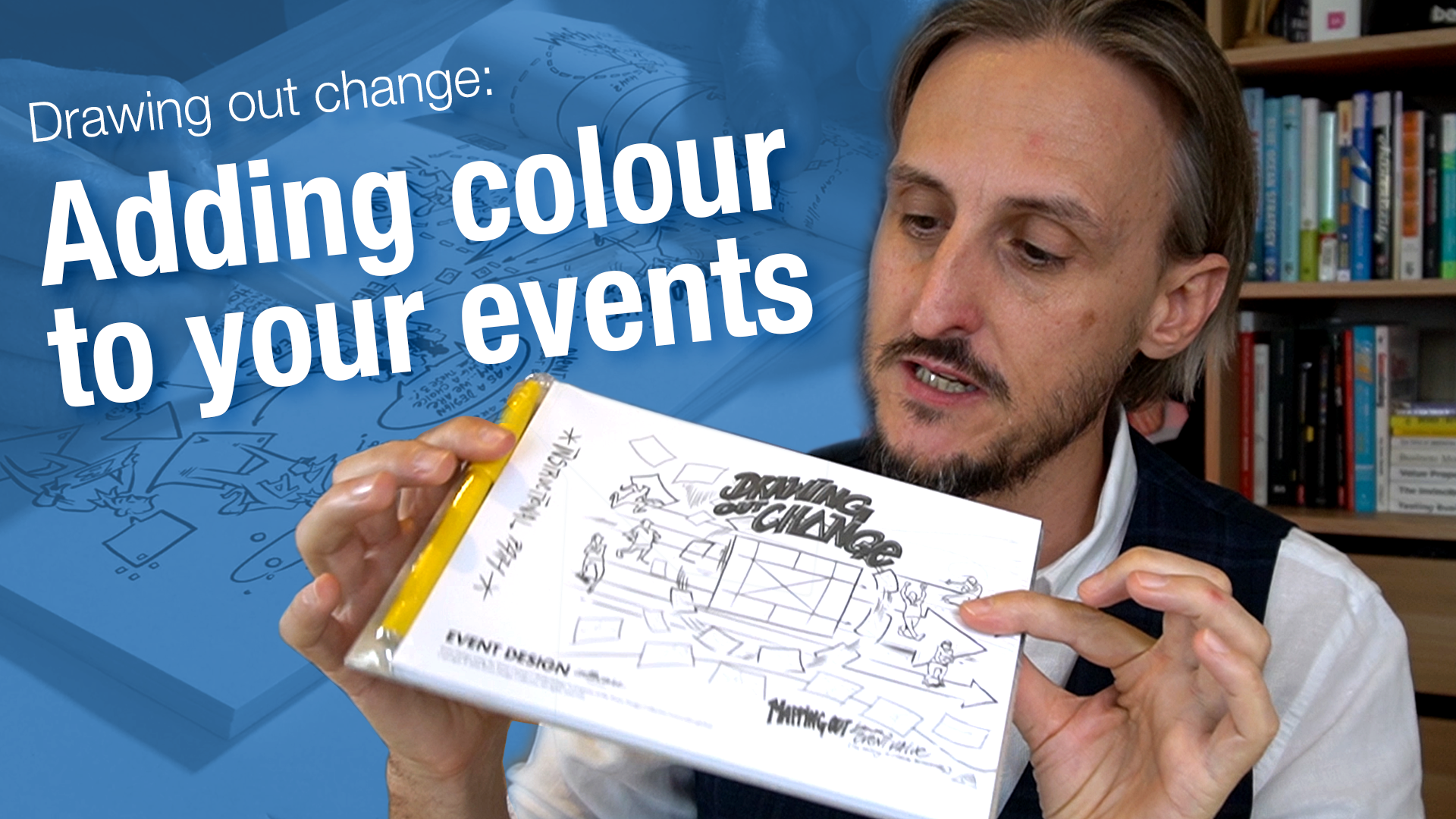 """Adding 'colour' to your event [strategy] with the """"Drawing Out Change"""" visual design guide"""